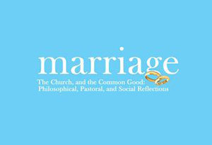 Marriage, the Church and the Common Good