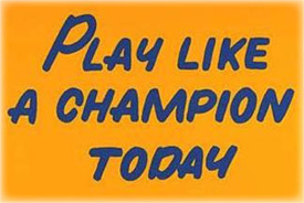 Play Like a Champion Today™