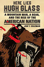 """Here Lies Hugh Glass"" by Jon T. Coleman"
