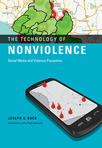 The Technology of Nonviolence: Social Media and Violence Prevention, by Joseph Bock