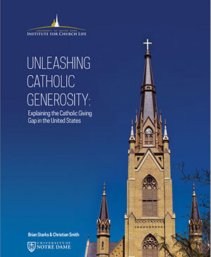 """Unleashing Catholic Generosity: Explaining the Catholic Giving Gap in the United States"""