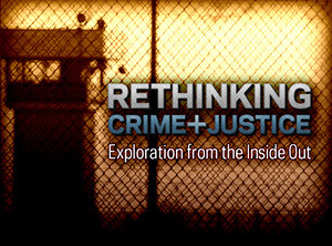 Rethinking Crime and Justice